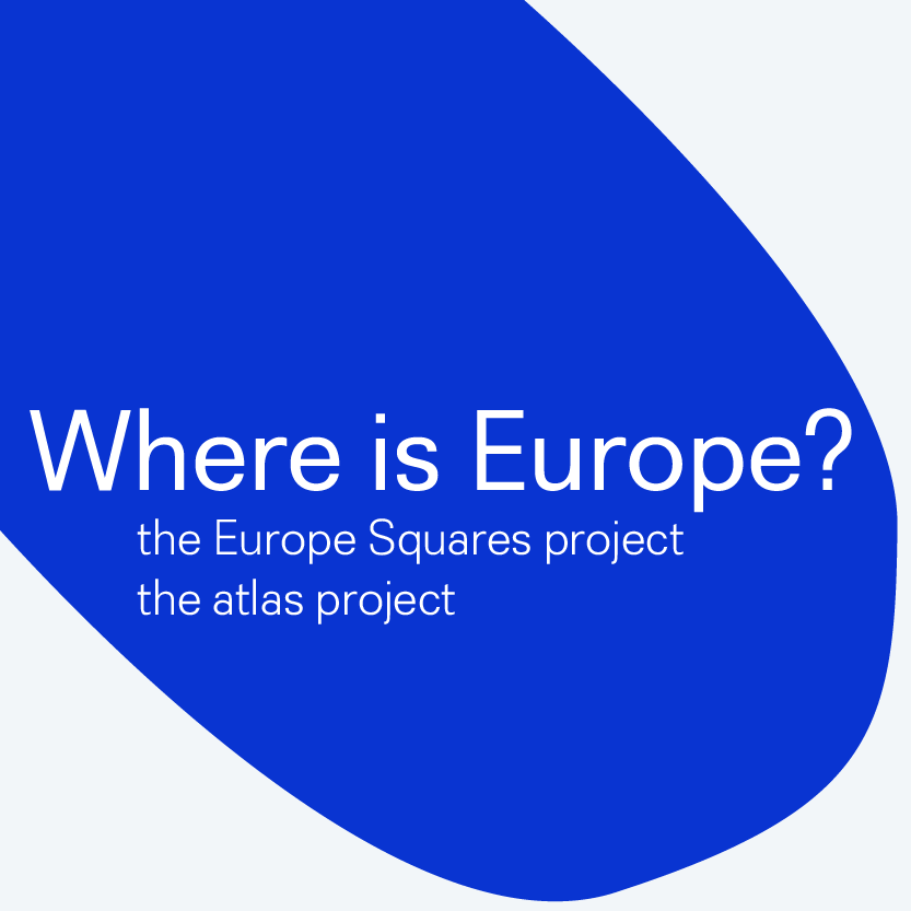Where is Europe? The Europe Square Project, The Atlas Project